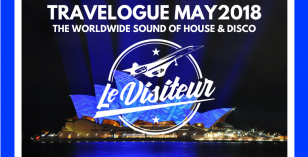 Le Visiteur – Travelogue May 2018 – The Worldwide Sound of House & Disco