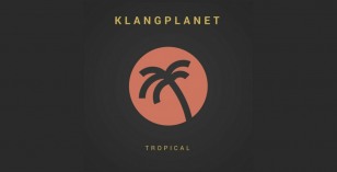 Klangplanet – Tropical