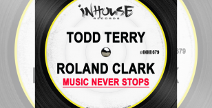Todd Terry & Roland Clark – Music Never Stops