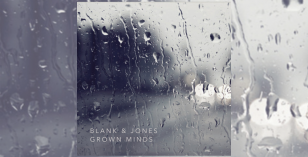 Blank & Jones – Grown Minds – LV Premier