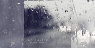 Blank & Jones – Grown Minds – LV Premier