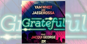 Yam Who? & Jaegerossa Feat Jacqui George – Grateful (Faded Mix)
