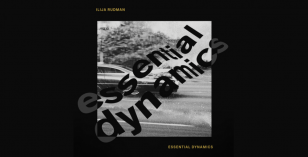 Ilija Rudman – Essential Dynamics – Premier & EP Review