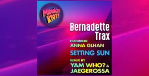 Bernadette Trax Feat Anna Glahn – Setting Sun (Yam Who? & Jaegerossa Remix)