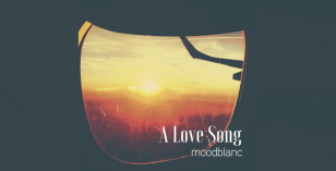 Moodblanc – A Love Song