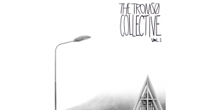 The Tromsø Collective: Volume 1 (Paper Recordings) & Five acts from Tromsø