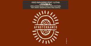 LV Premier – Kiko Navarro Feat Ilitha – Vuma (Santë Remix) [Afroterraneo]