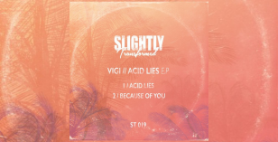 LV Premier – Vigi – Acid Lies Premiers and EP [Slightly Transformed]