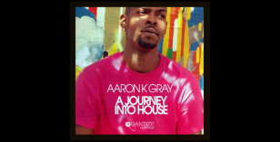 LV Premier – Aaron K Gray & DJ Gomi- Let Go [Quantize] & A Journey Into House Album