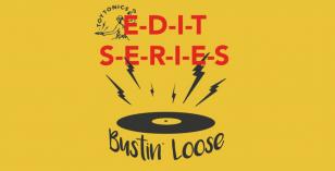 Bustin' Loose – Edit Series EP [Toy Tonics]