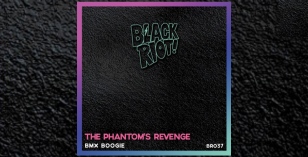 The Phantom's Revenge – BMX Boogie – Black Riot Records 037