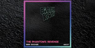 The Phantom's Revenge – BMX Boogie – Black Riot Records 037
