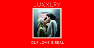 Luxxury – Our Love Is Real (Extended Version) [Nolita]