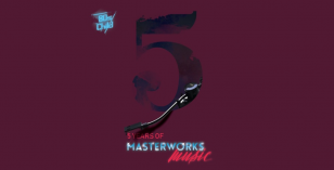 5 Years Of Masterworks Music