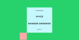 Vhyce – Rainbow Overdrive EP