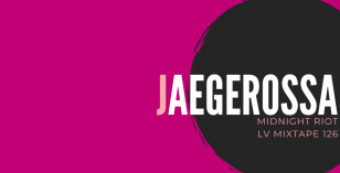 LV Mixtape 126 – Jaegerossa [Midnight Riot]