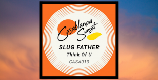 Slug Father – Think of U [Casablanca Sunset]