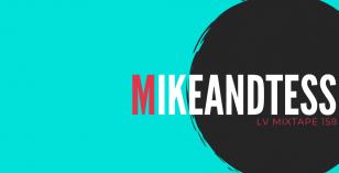LV Mixtape 158 – Mikeandtess