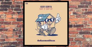 LV Premier – Igor Gonya – Gimme Some Love [theBasementDiscos]