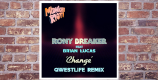 LV Premier – Rony Breaker Ft Brian Lucas – Change (Qwestlife Remix) [Midnight Riot]