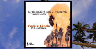 LV Premier – Wheeler Del Torro Feat. Sidney Washington – Voce E Linda (Doug Gomez Remix) [Dog Day Recordings]