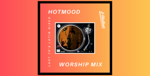 Hotmood Worship Mix – Lost Latin Music of the 70's