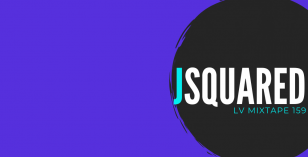 LV Mixtape 159 – JSquared