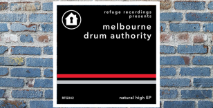 Melbourne Drum Authority – Natural High EP [Refuge Recordings]