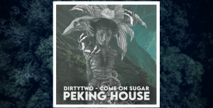 Dirtytwo – Come on Sugar [Peking House]