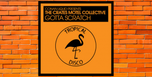 Conan Liquid Presents The Crates Motel Collective – Gotta Scratch [Tropical Disco Records]