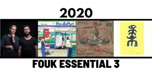 Fouk Selects – The 2020 Essential 3