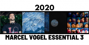Marcel Vogel Selects – The 2020 Essential 3