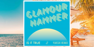 LV Premier – Glamour Hammer – Is It True (Yuksek Remix) & The Sunset Manifesto
