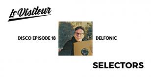 LV Disco Selectors 18 – Delfonic