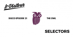 LV Disco Selectors 21 – The Owl