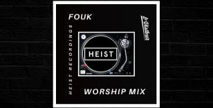 Fouk Worship Mix – Heist Recordings