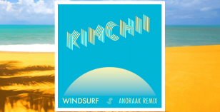 LV Premeir – Kimchii – Windsurf (Anoraak Remix) [Too Slow To Disco]