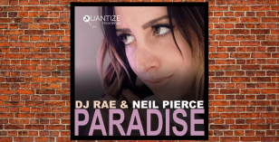 LV Premier – DJ Rae & Neil Pierce – Paradise (Neil Pierce & DJ Spen Vocal) [Quantize Recordings]