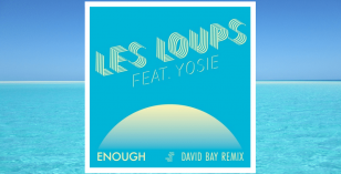 LV Premier – Les Loups – Enough (feat. YOSIE) (David Bay Remix) [Too Slow To Disco]