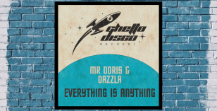 LV Premier – Mr Doris X Dazzla – Everything Is Anything [Ghetto Disco]
