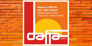 LV Premier – Mannix & VillaLife Feat Andre Espeut – Mama Used To Say (A DJ Meme Remix) [Dafia]