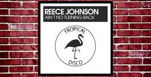 LV Premier – Reece Johnson – Ain't No Turning Back [Tropical Disco Records]