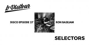 LV Disco Selectors 27 – Ron Basejam
