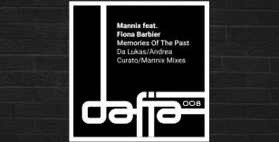 LV Premier – Mannix Feat. Fiona Barbier – Memories Of The Past (Andrea Curato Remix) [Dafia]
