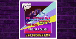 LV Premier – Platinum City Feat Suki Soul – Time For Change (Mark Brickman Remix) [Midnight Riot]