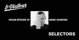 LV Selectors 39 – Mark Hawkins